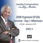 2008 Hypnosis Of Life Seminar DVDs