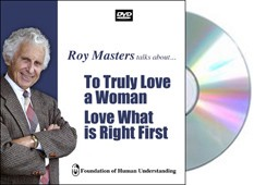 To Truly Love a Woman, Love What is Right First - DVD
