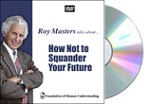 How Not to Squander Your Future - DVD