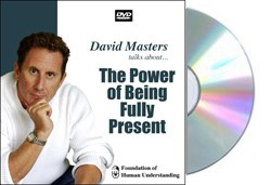 Now is Forever: The Power of Being Fully Present - part 1 - DVD