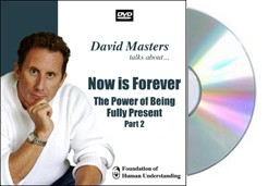 Now is Forever: The Power of Being Fully Present - part 2 - DVD