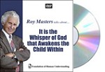 It is the Whisper of God that Awakens the Child Within - DVD