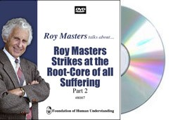 Roy Masters Strikes at the Root-Core of all Suffering - Part 2   - Video DVD