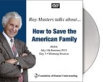 July 4th 2012 Seminar Day 3 AM--How To Save The American Family - Video DVD