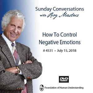 How To Control Negative Emotions  - July 15th, 2018 - DVD