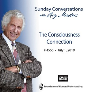 The Consciousness Connection  - July 1st, 2018 - DVD