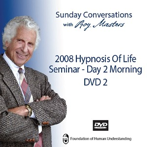 """2008 Hypnosis of Life Seminar - Day 2 Morning"" - 2 DVDs"