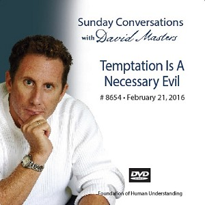 """Temptation Is a Necessary Evil"" -  DVD"