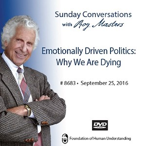 """Emotionally Driven Politics: Why We Are Dying"" -  DVD"