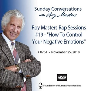 "Roy Masters Rap Sessions #19 - ""How To Control Your Negative Emotions"" - November 25th, 2018 - DVD"
