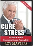 Cure Stress Exercises on CDs - Overcome Stress, Fear and Pain Plus Be Still and Know 4-CD Pack