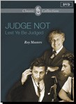Judge Not: Lest Ye Be Judged - DVD