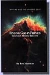 Finding God in Physics: Einstein's Missing Relative - Book