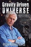 Gravity Driven Universe  - New Edition
