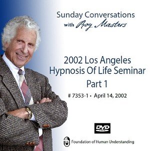 """2002 Los Angeles Hypnosis of Life Seminar"" - Part One - DVD"
