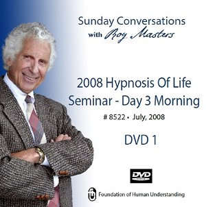 """2008 Hypnosis of Life Seminar - Day 3 Morning"" - 2 DVDs"