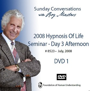 """2008 Hypnosis of Life Seminar - Day 3 Afternoon"" - 2 DVDs"