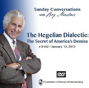 """The Hegelian Dialectic: The Secret of America's Demise"""