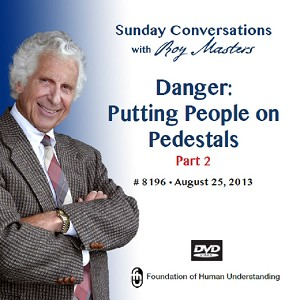 """Danger: Putting People on Pedestals-Part 2""  DVD"