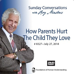 """How Parents Hurt The Child They Love""   DVD"