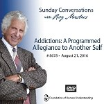 """Addictions: A Programmed Allegiance to Another Self"