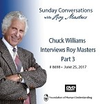 Chuck Williams Interviews Roy Masters (Part 3) -  DVD
