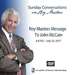 Roy Masters Message To John McCain - 23rd July 2017 -  DVD