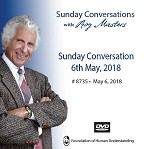 Sunday Conversation May 6th 2018 -  DVD