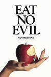 Eat No Evil - New Edition