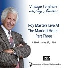 Roy Masters Live At The Marriott Hotel - Part 3 - DVD